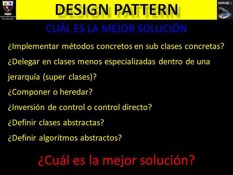 Design pattern ¿Cuál es la mejor solución CUÁL ES LA MEJOR SOLUCIÓN