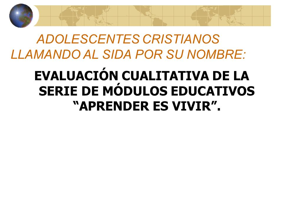 ADOLESCENTES CRISTIANOS LLAMANDO AL SIDA POR SU NOMBRE:
