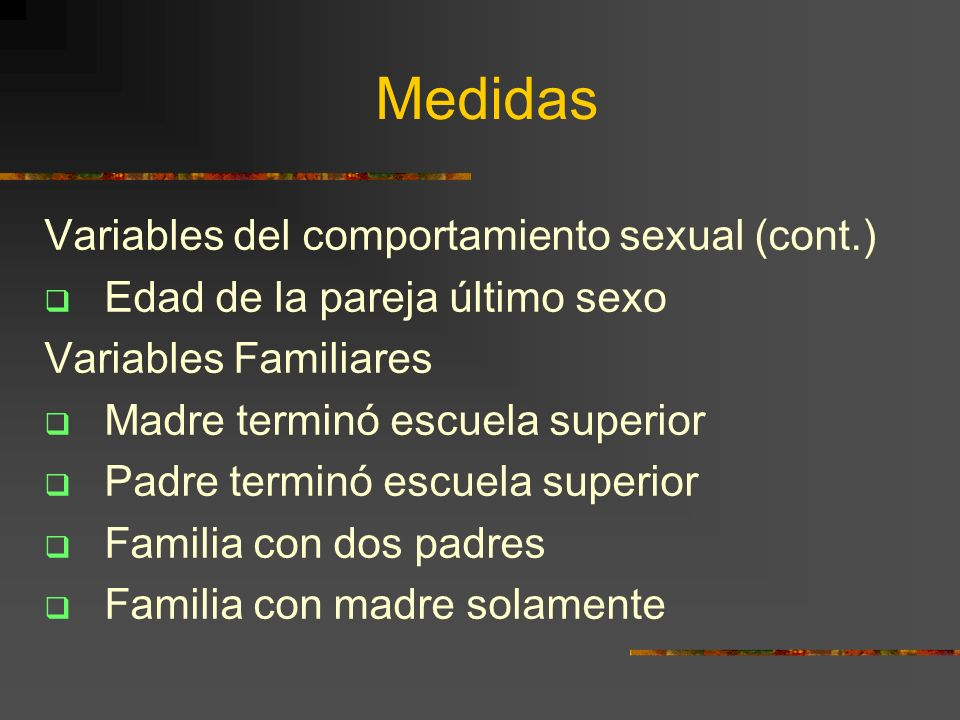 Medidas Variables del comportamiento sexual (cont.)