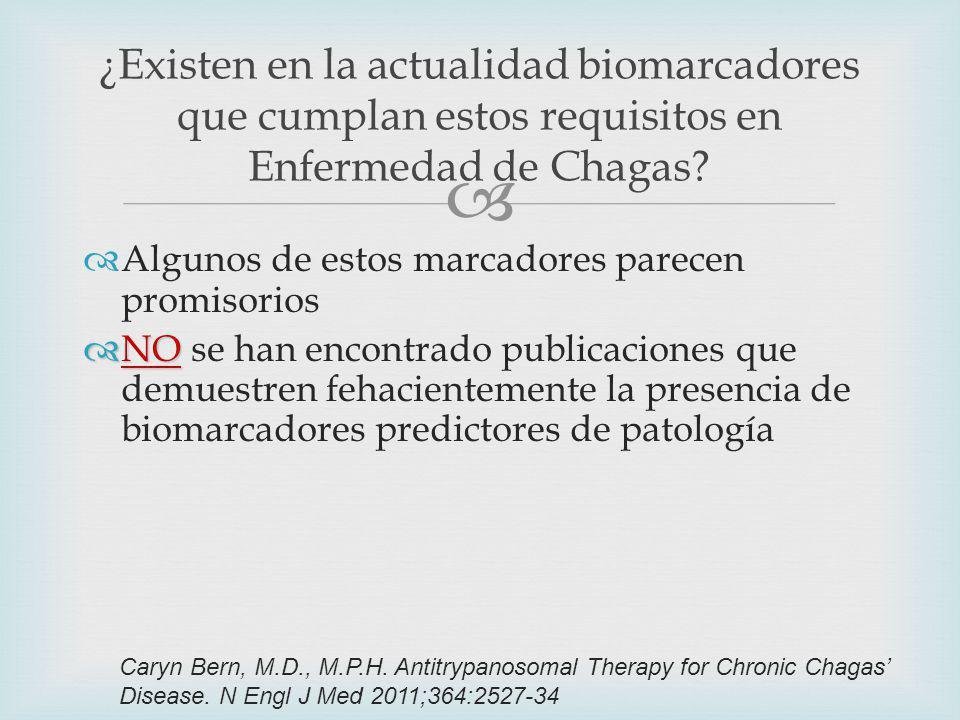 ¿Existen en la actualidad biomarcadores que cumplan estos requisitos en Enfermedad de Chagas