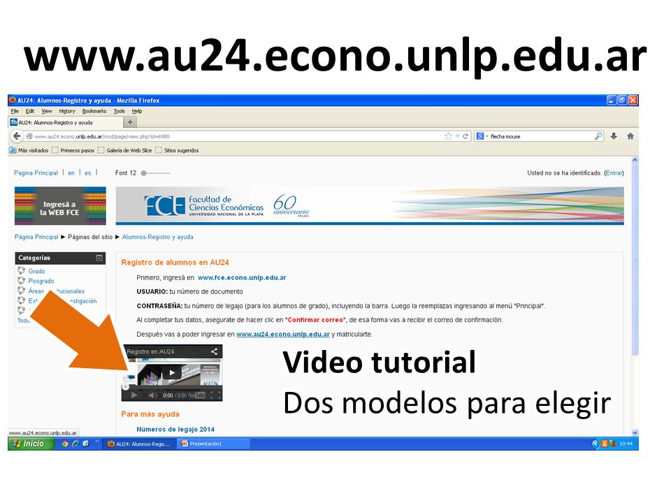 www.au24.econo.unlp.edu.ar Video tutorial Dos modelos para elegir