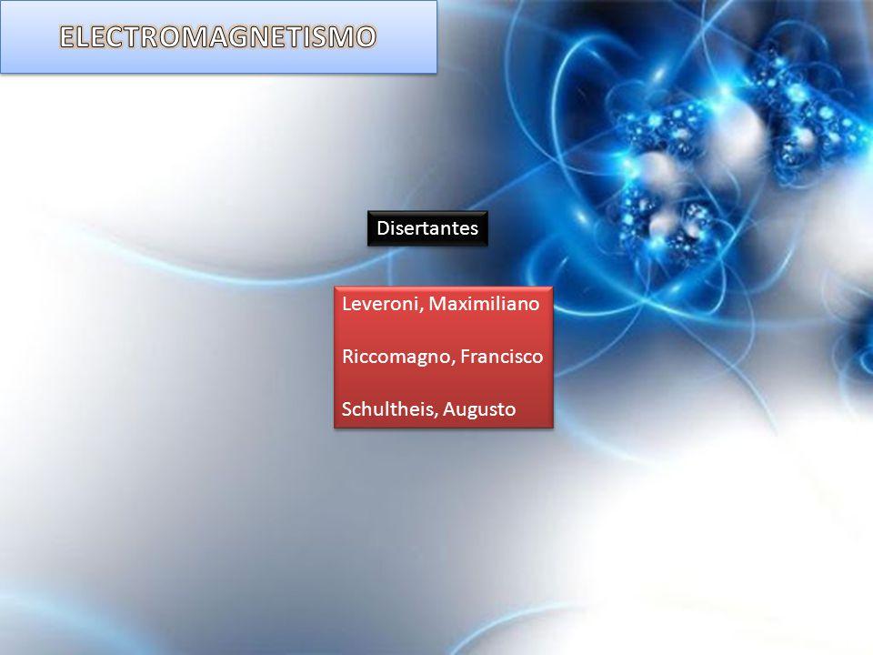 ELECTROMAGNETISMO Disertantes Leveroni, Maximiliano