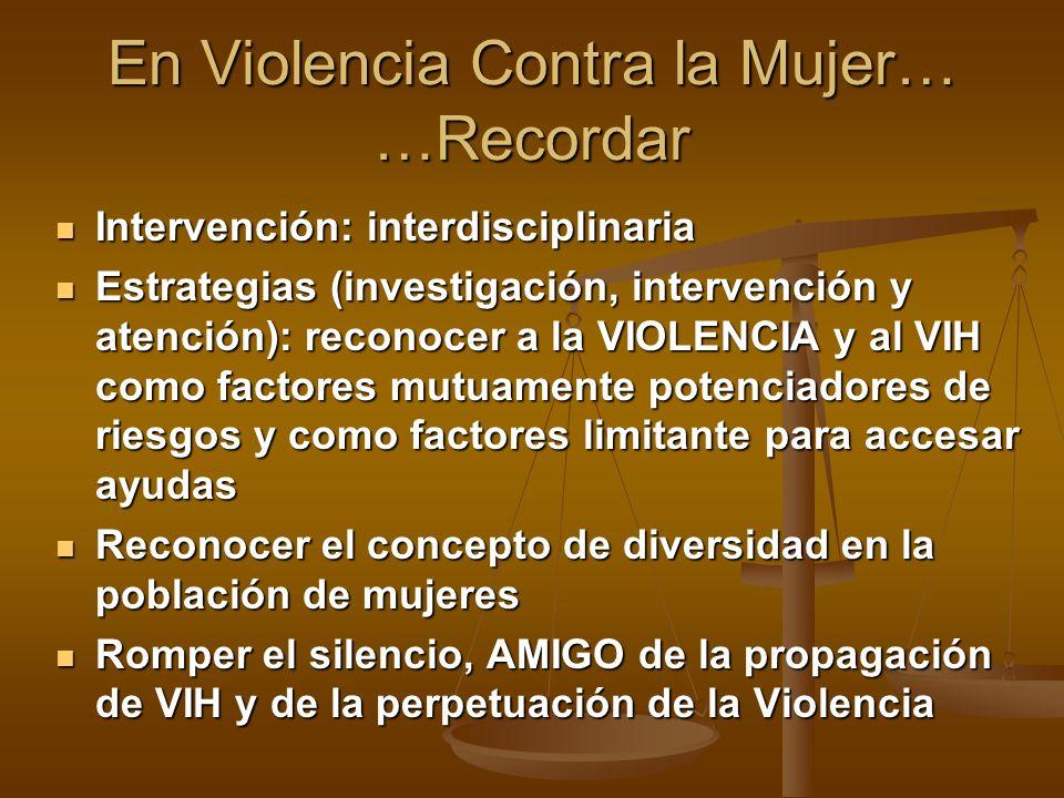 En Violencia Contra la Mujer… …Recordar