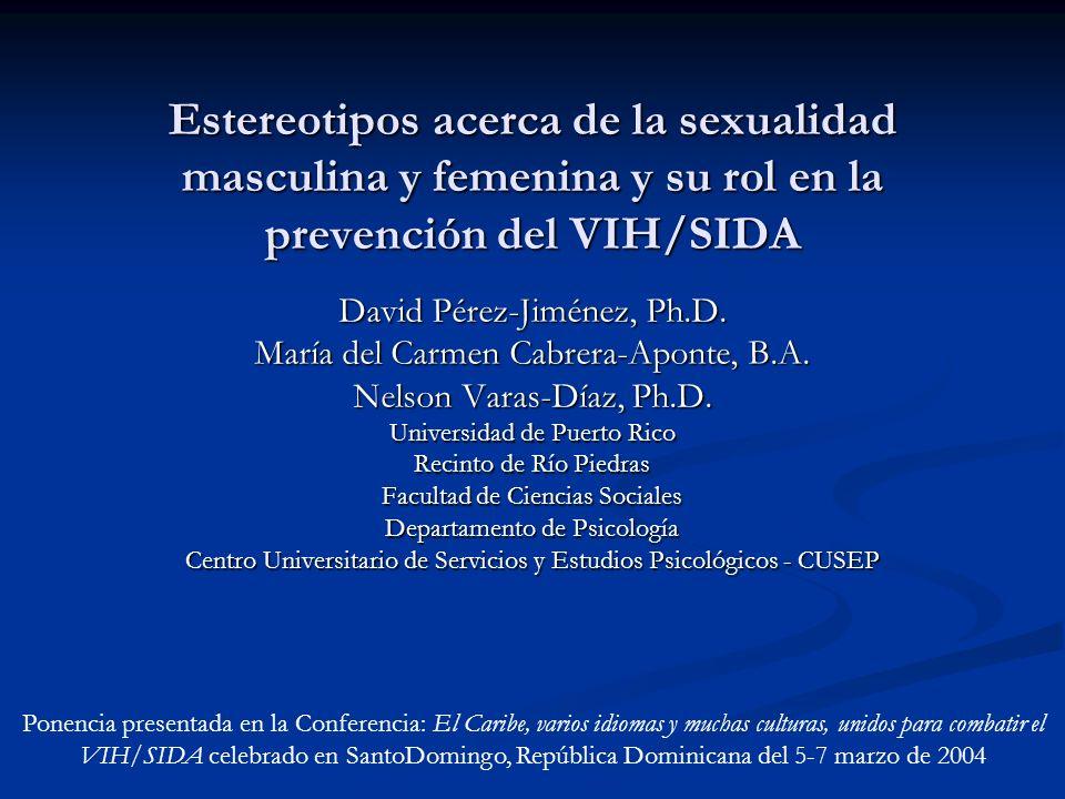 Estereotipos acerca de la sexualidad masculina y femenina y su rol en la prevención del VIH/SIDA