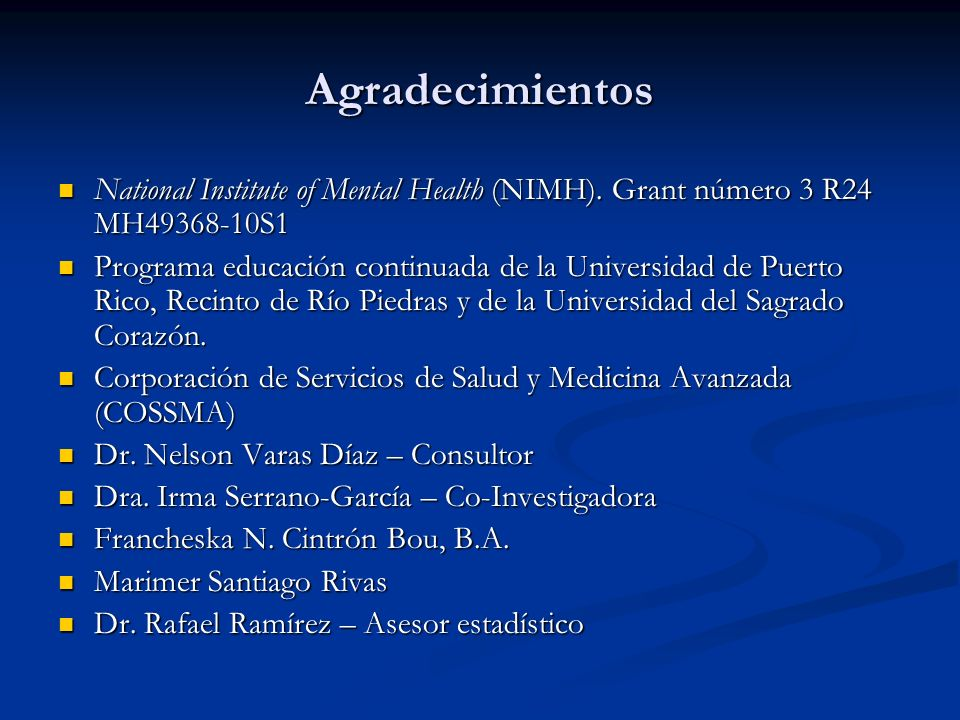 Agradecimientos National Institute of Mental Health (NIMH). Grant número 3 R24 MH49368-10S1.