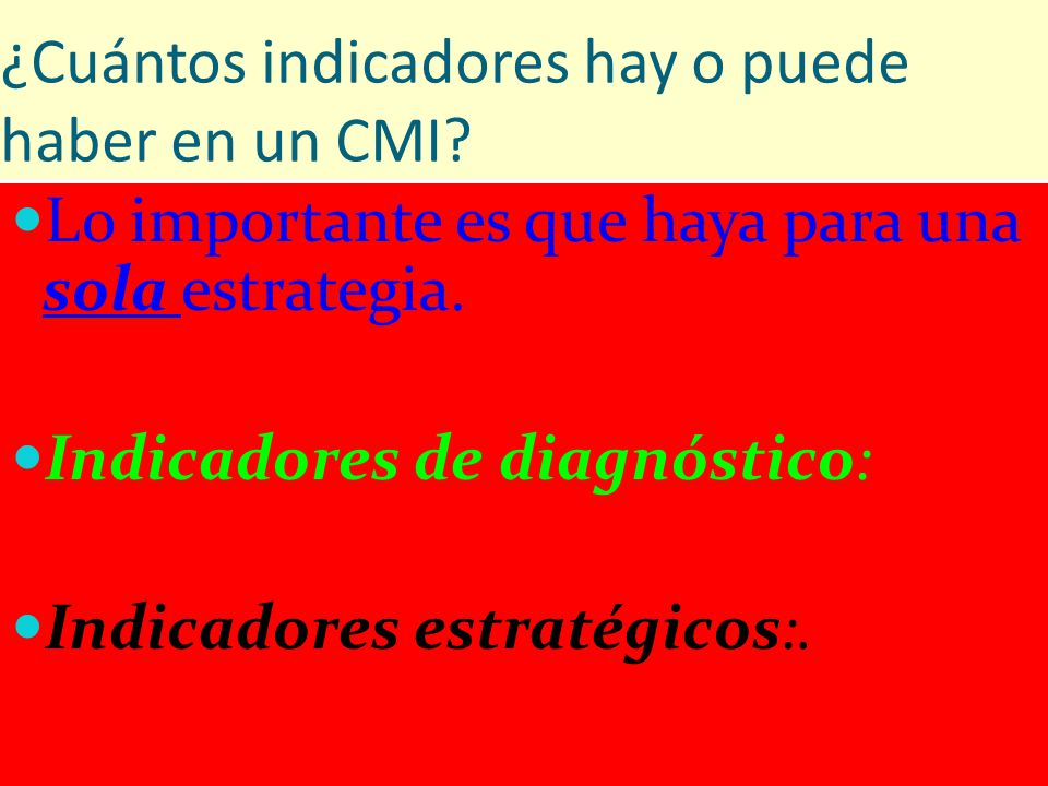 ¿Cuántos indicadores hay o puede haber en un CMI