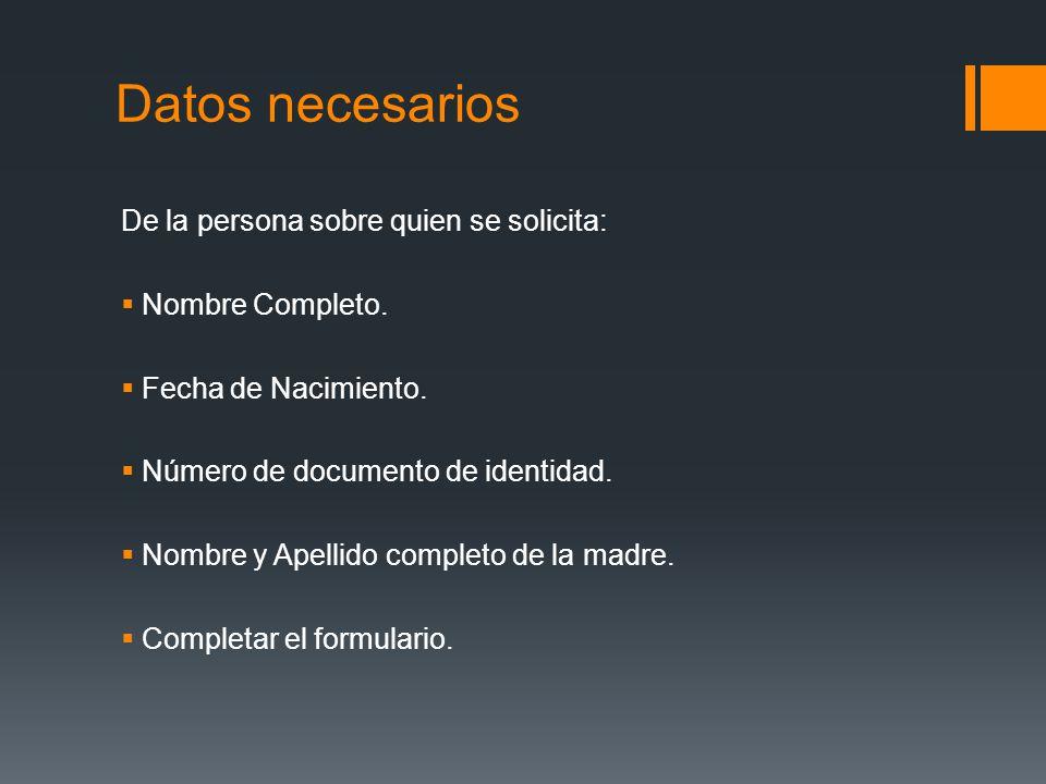Datos necesarios De la persona sobre quien se solicita: