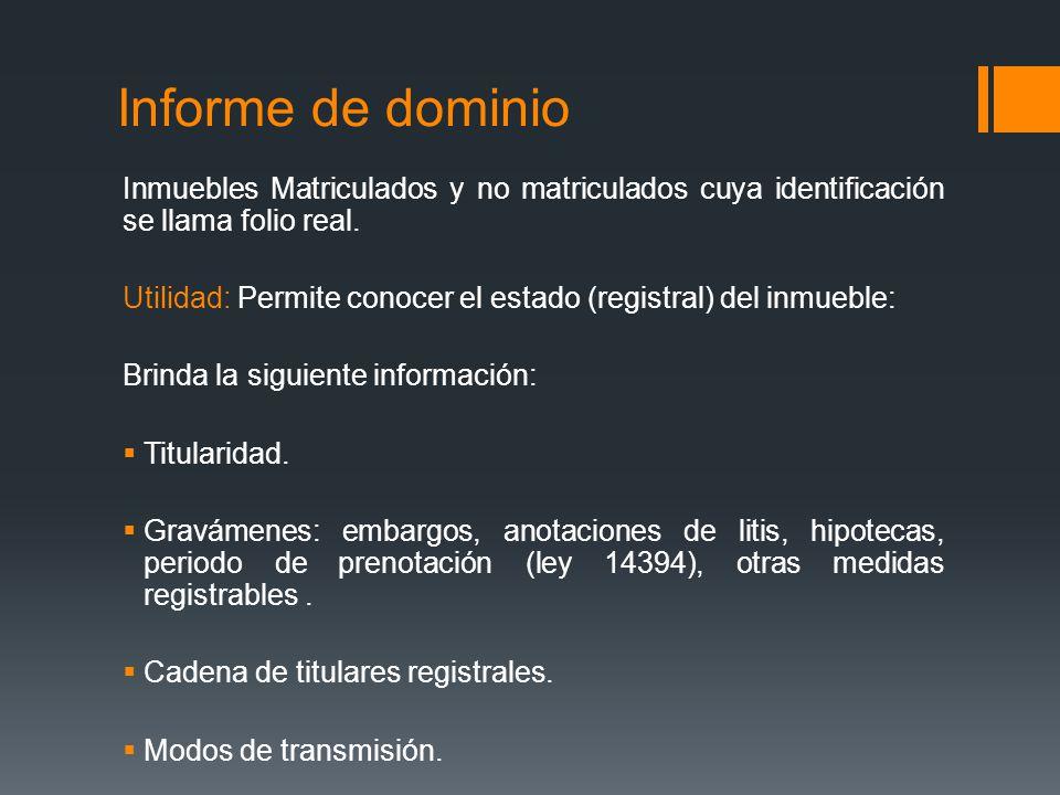 Informe de dominio Inmuebles Matriculados y no matriculados cuya identificación se llama folio real.