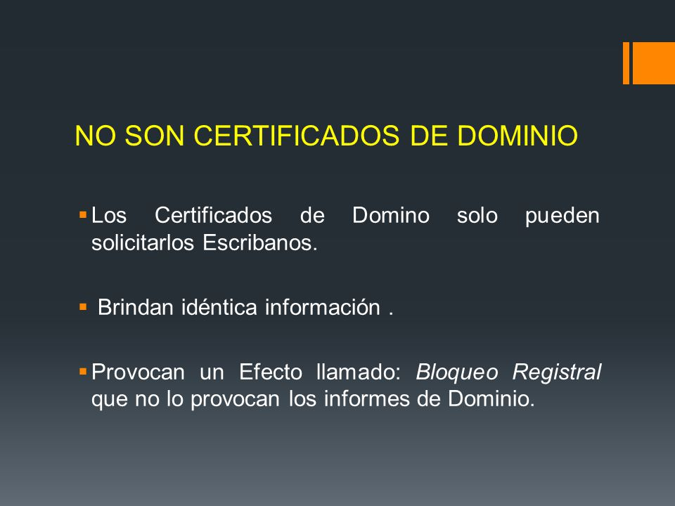NO SON CERTIFICADOS DE DOMINIO
