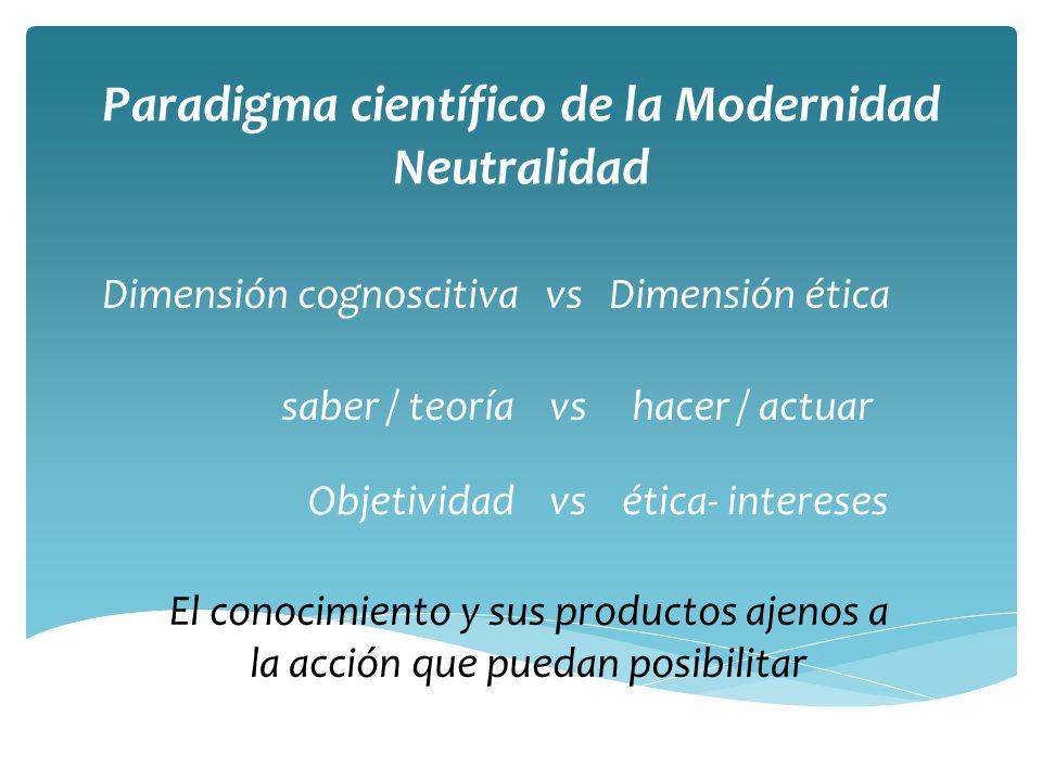 Paradigma científico de la Modernidad Neutralidad