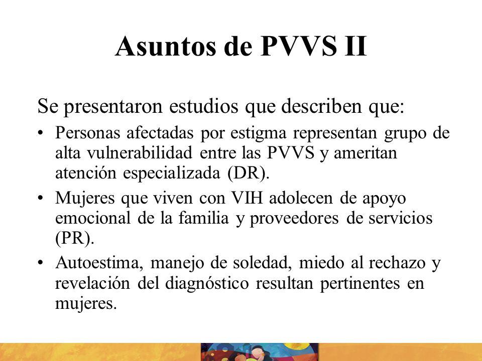 Asuntos de PVVS II Se presentaron estudios que describen que: