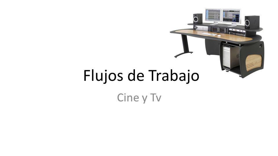 Flujos de Trabajo Cine y Tv