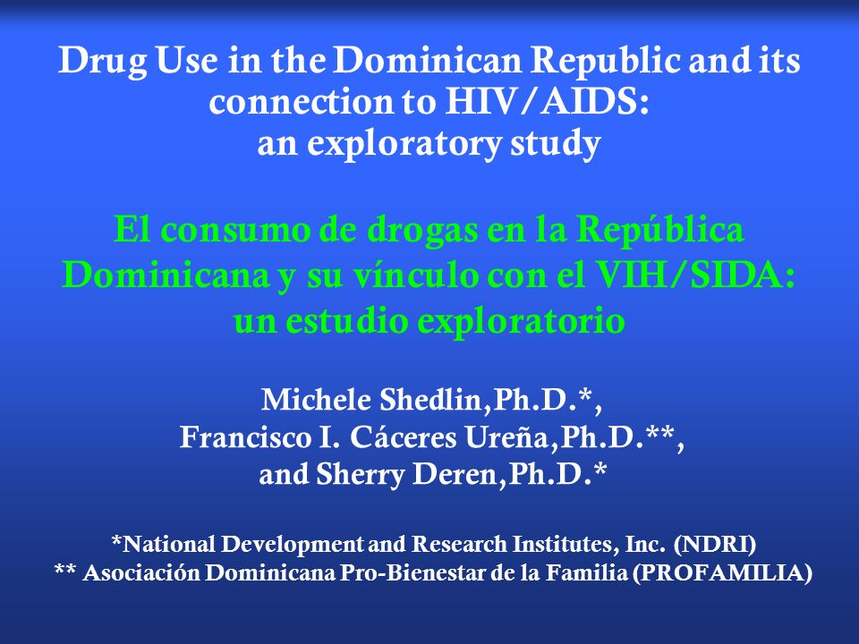 Drug Use in the Dominican Republic and its connection to HIV/AIDS: an exploratory study
