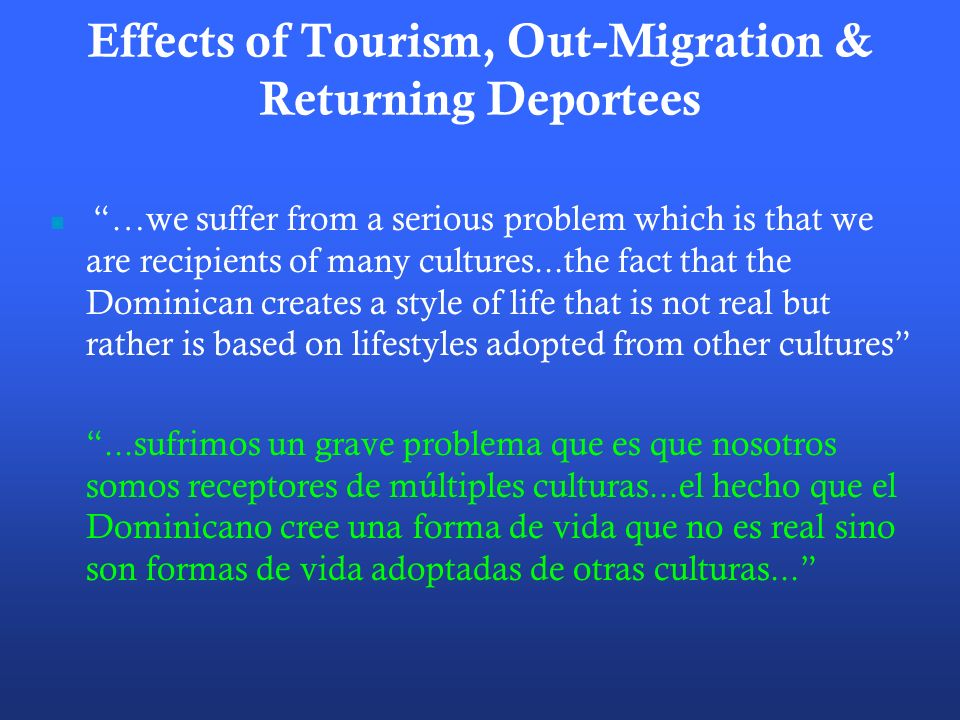Effects of Tourism, Out-Migration & Returning Deportees