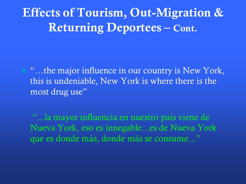 Effects of Tourism, Out-Migration & Returning Deportees – Cont.