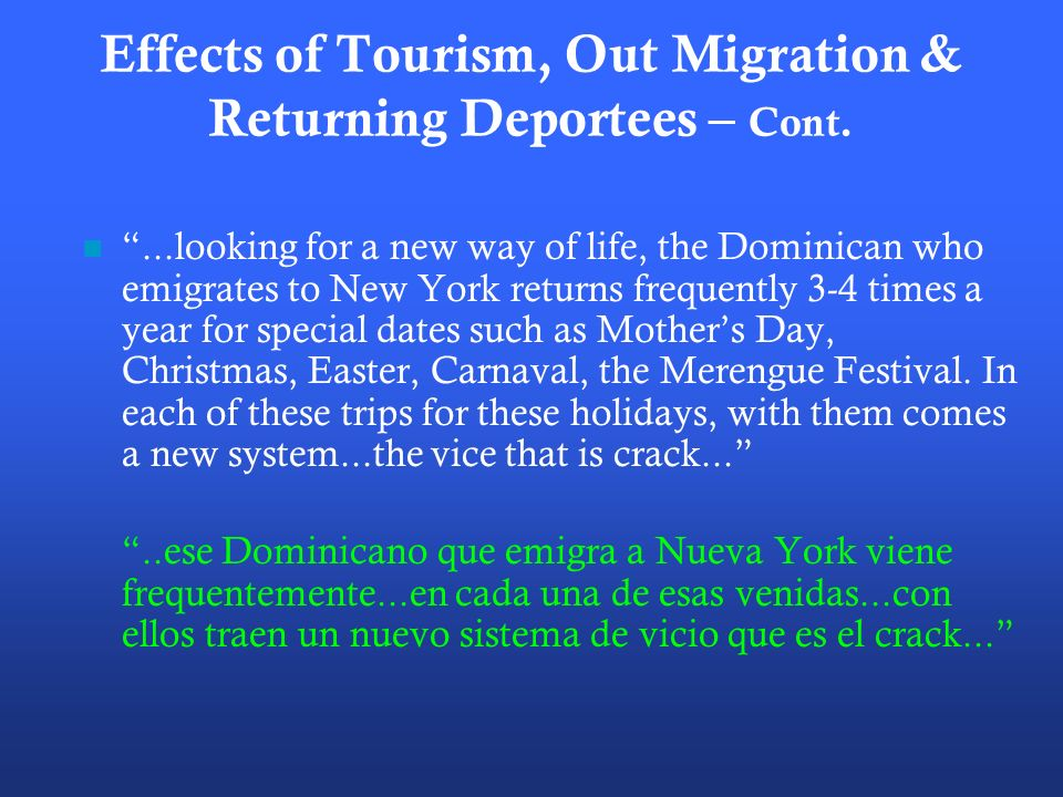 Effects of Tourism, Out Migration & Returning Deportees – Cont.