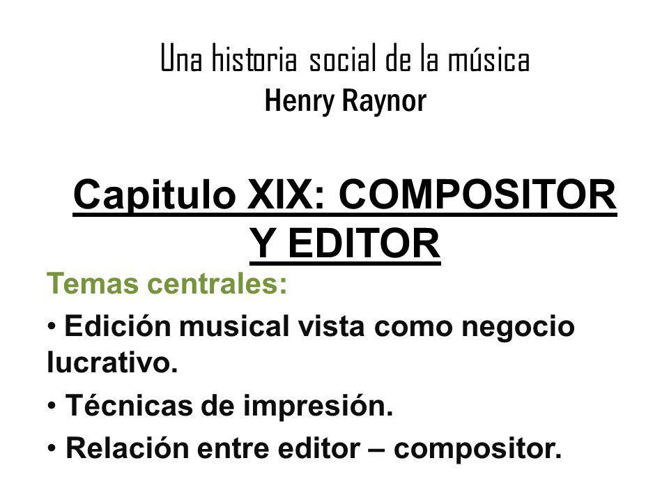 Una historia social de la música Henry Raynor Capitulo XIX: COMPOSITOR Y EDITOR