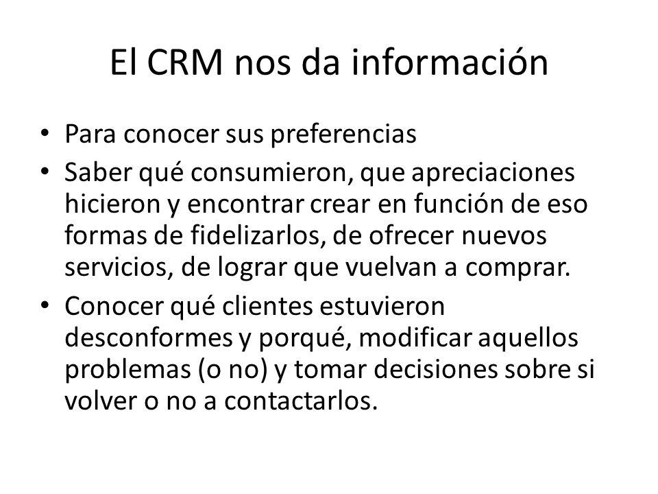 El CRM nos da información