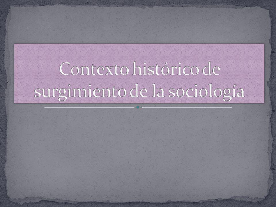 Contexto histórico de surgimiento de la sociología