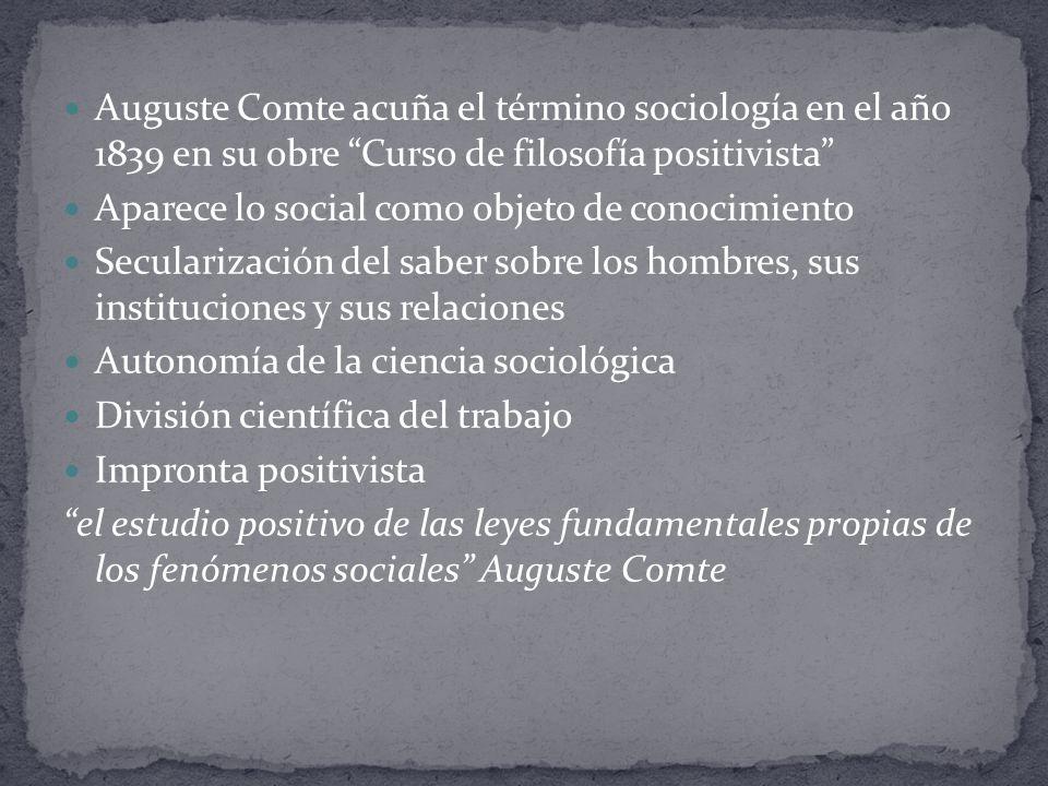 Auguste Comte acuña el término sociología en el año 1839 en su obre Curso de filosofía positivista
