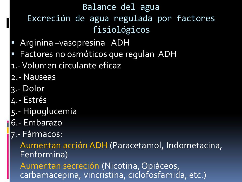 Balance del agua Excreción de agua regulada por factores fisiológicos