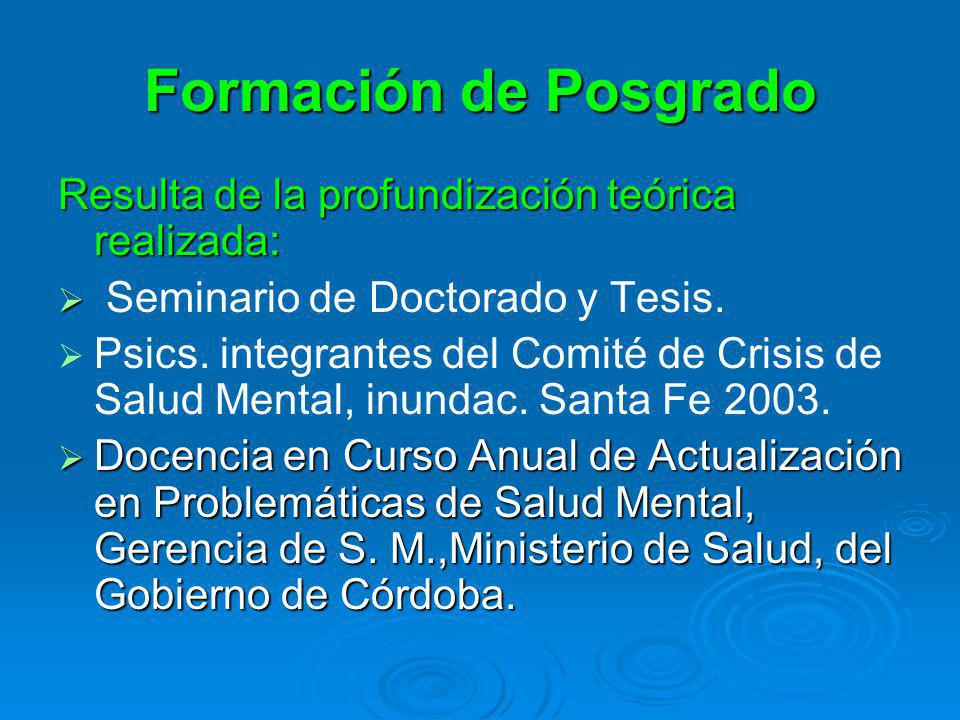 Formación de Posgrado Resulta de la profundización teórica realizada: