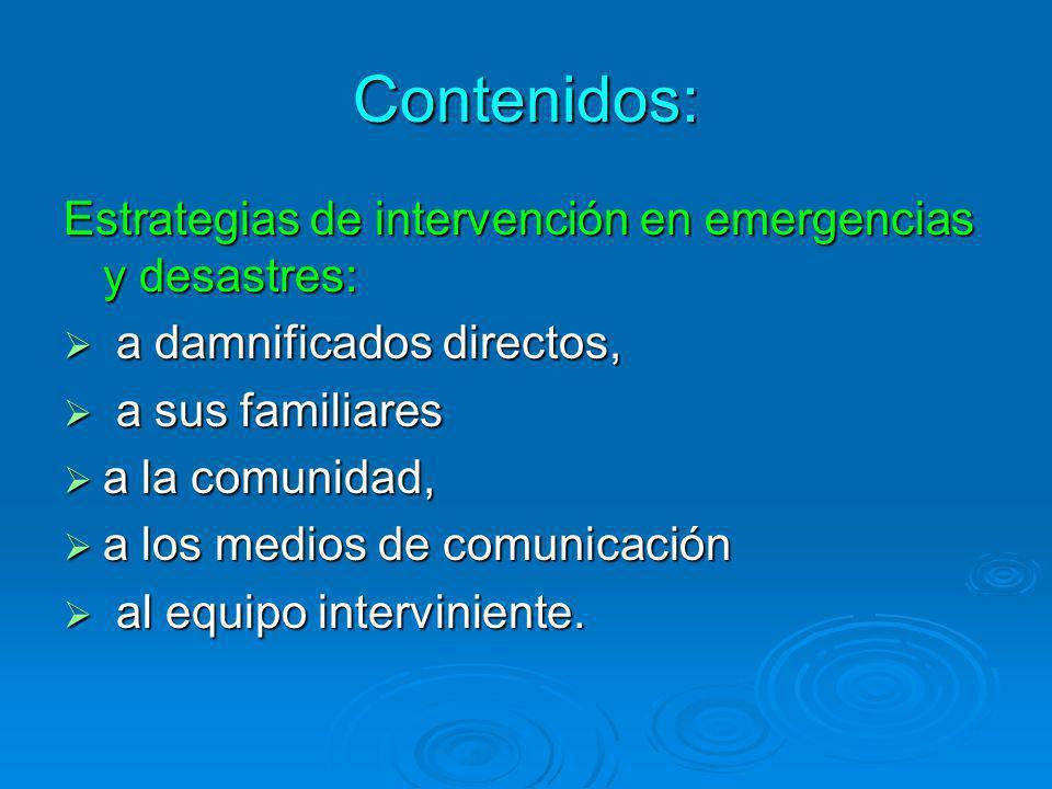 Contenidos: Estrategias de intervención en emergencias y desastres: