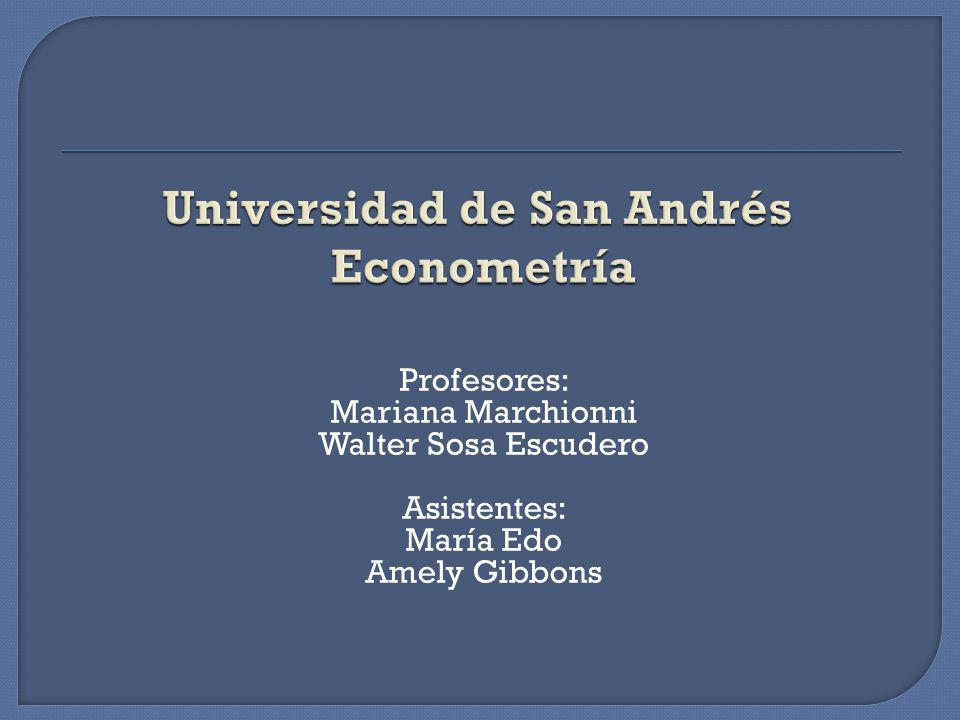 Universidad de San Andrés Econometría