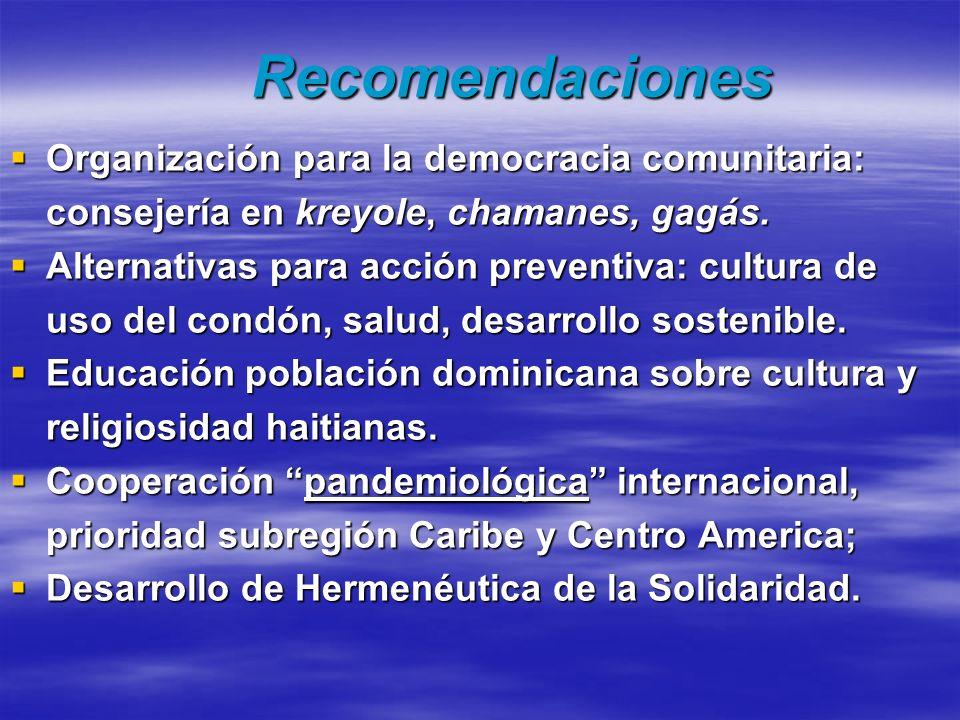 Recomendaciones Organización para la democracia comunitaria: consejería en kreyole, chamanes, gagás.