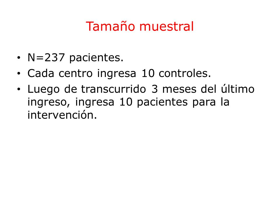 Tamaño muestral N=237 pacientes. Cada centro ingresa 10 controles.