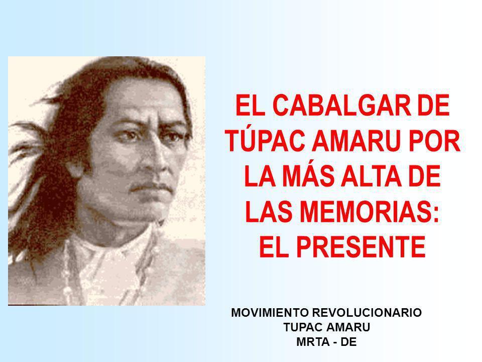 EL CABALGAR DE TÚPAC AMARU POR LA MÁS ALTA DE LAS MEMORIAS: