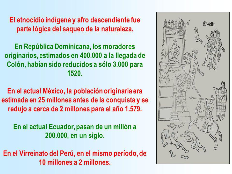 En el actual Ecuador, pasan de un millón a 200.000, en un siglo.