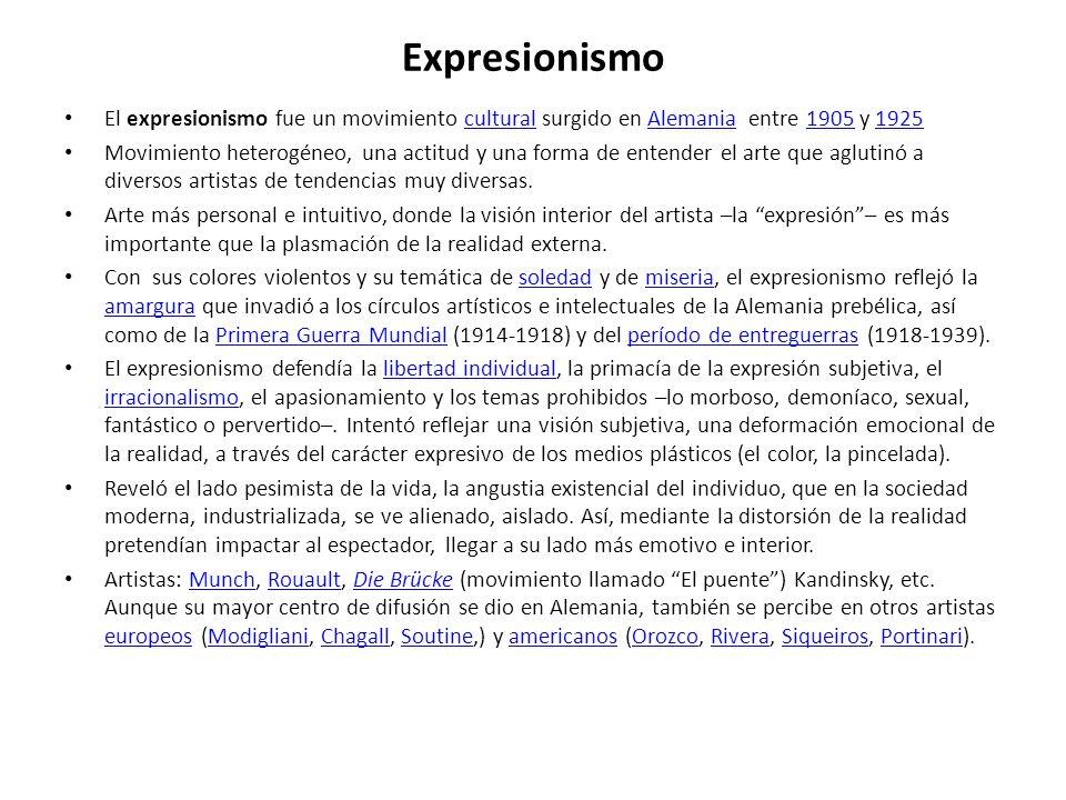 Expresionismo El expresionismo fue un movimiento cultural surgido en Alemania entre 1905 y 1925.