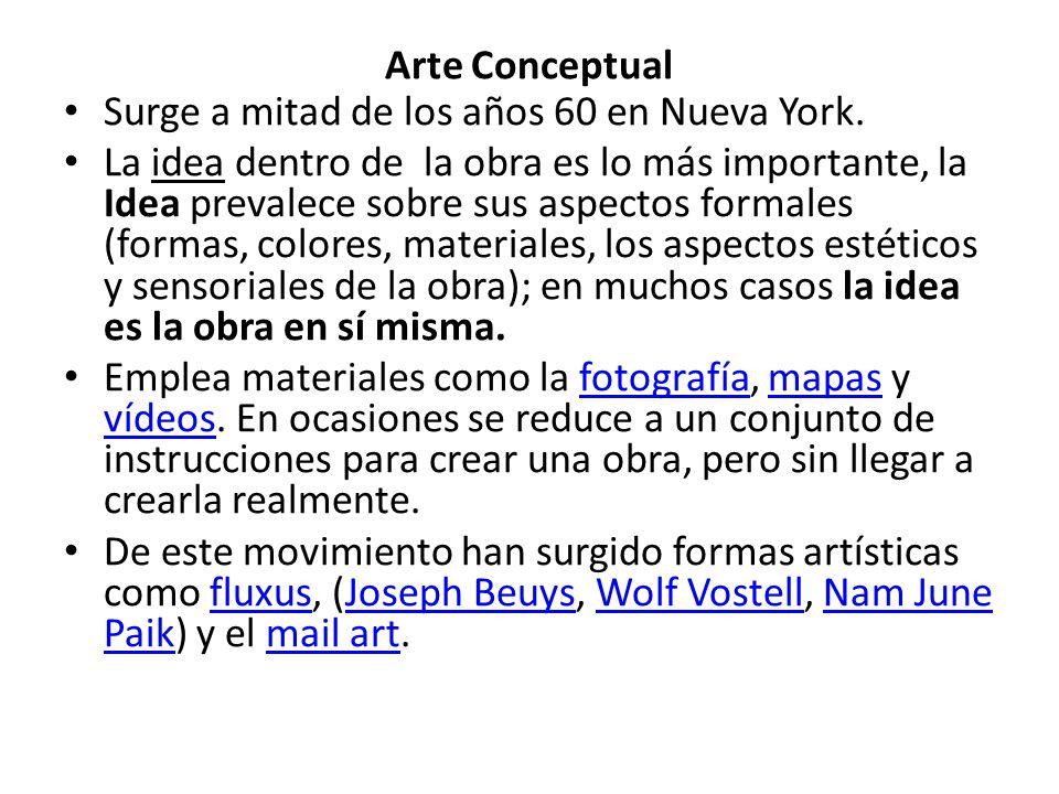 Arte Conceptual Surge a mitad de los años 60 en Nueva York.