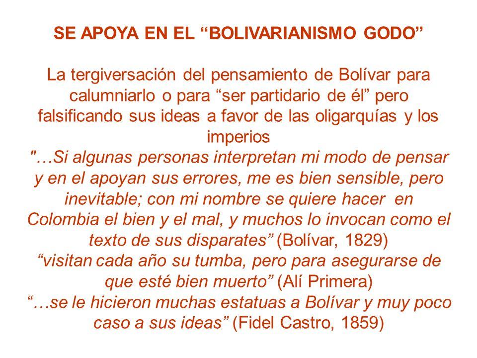 SE APOYA EN EL BOLIVARIANISMO GODO
