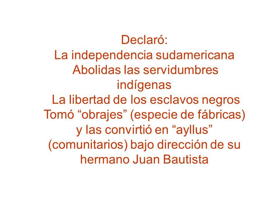 La independencia sudamericana Abolidas las servidumbres indígenas