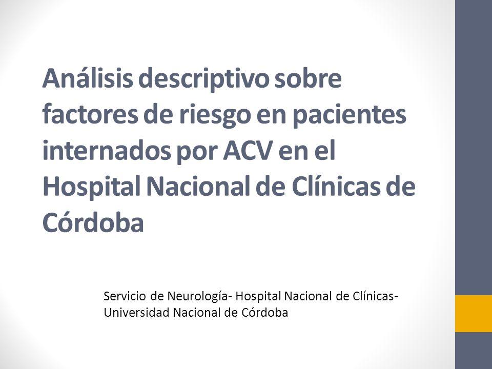 Análisis descriptivo sobre factores de riesgo en pacientes internados por ACV en el Hospital Nacional de Clínicas de Córdoba