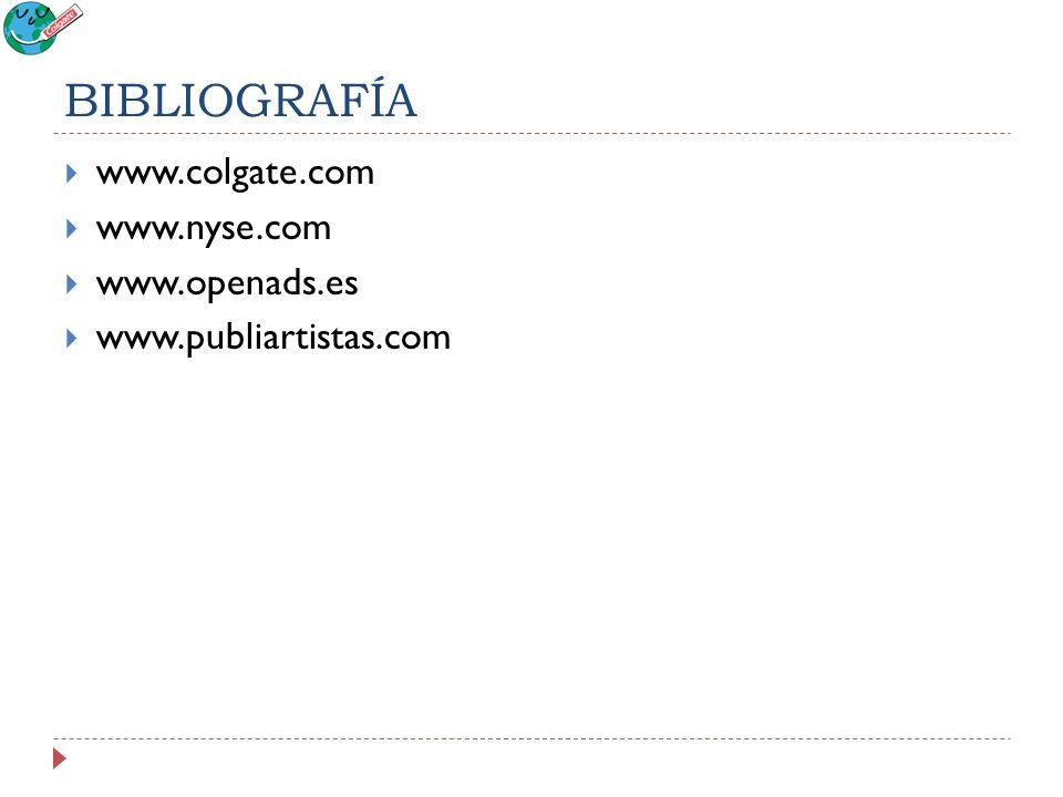 BIBLIOGRAFÍA www.colgate.com www.nyse.com www.openads.es