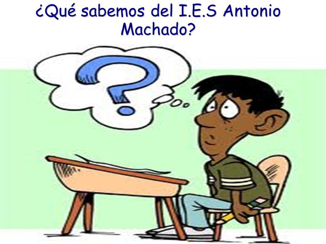 ¿Qué sabemos del I.E.S Antonio Machado