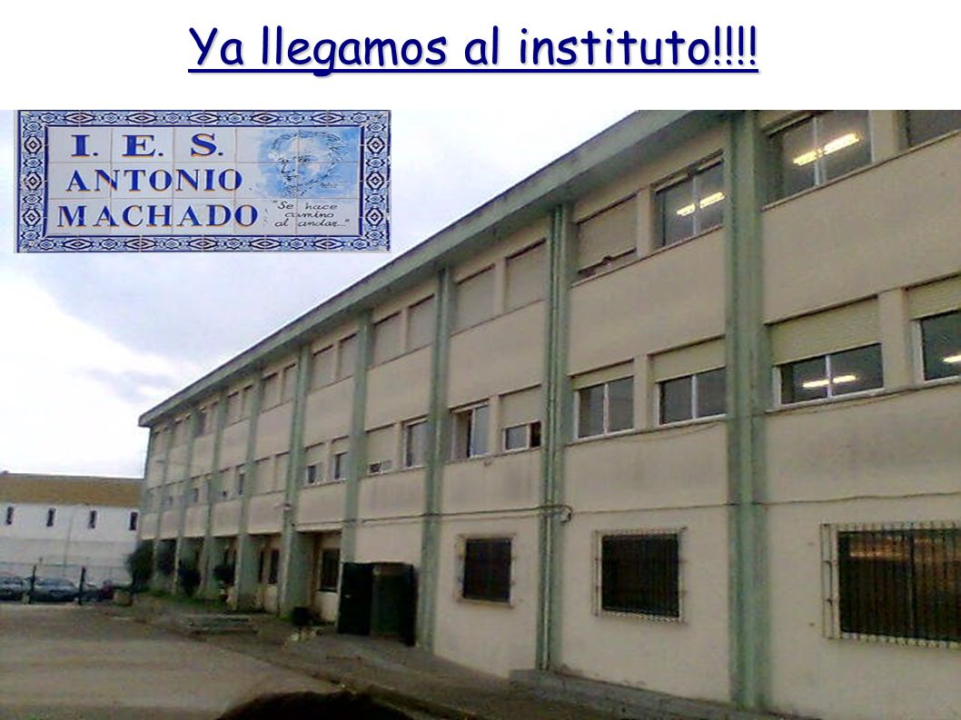 Ya llegamos al instituto!!!!