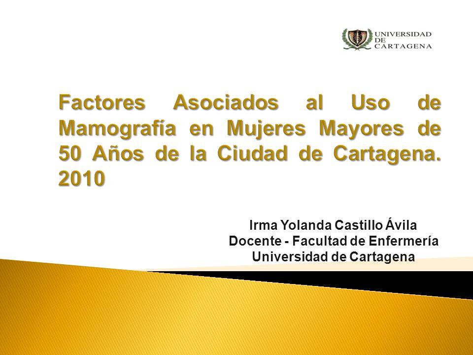 Factores Asociados al Uso de Mamografía en Mujeres Mayores de 50 Años de la Ciudad de Cartagena. 2010