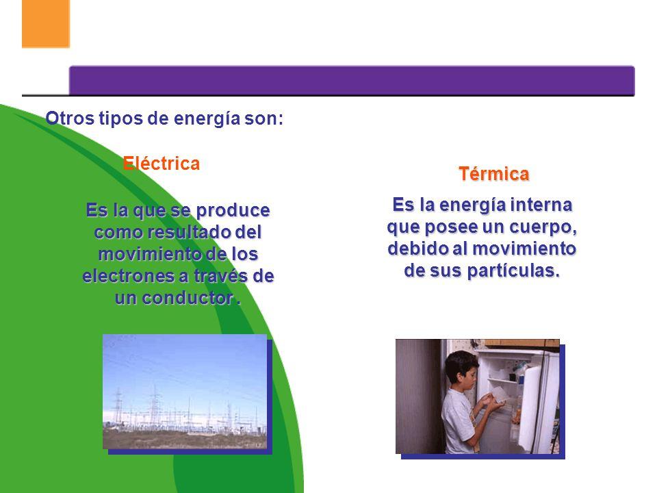 Otros tipos de energía son: