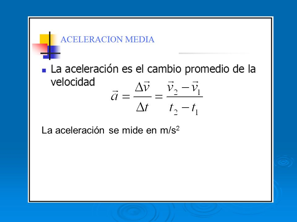 La aceleración se mide en m/s2
