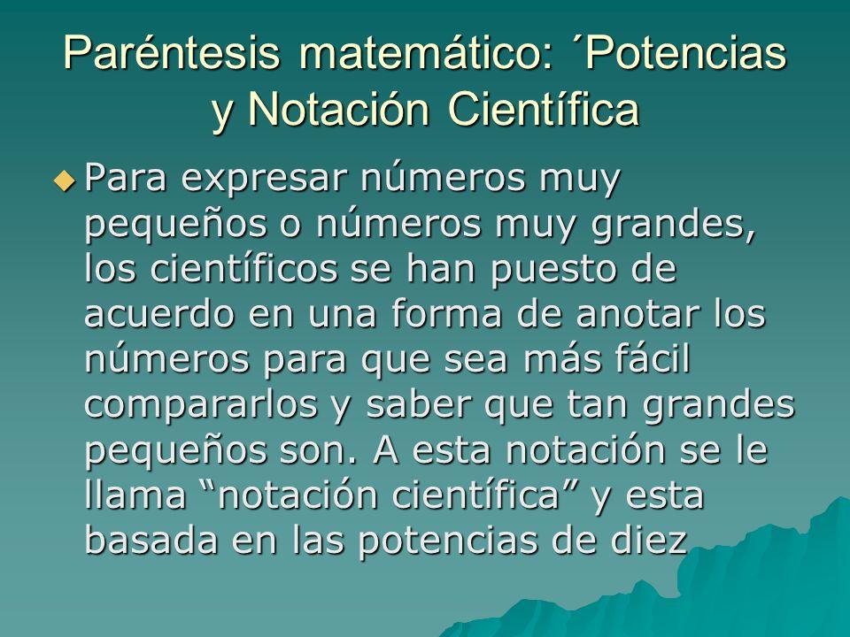 Paréntesis matemático: ´Potencias y Notación Científica
