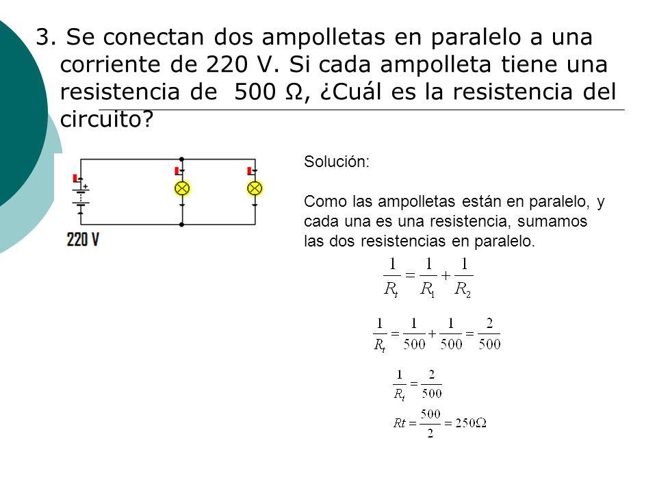 3. Se conectan dos ampolletas en paralelo a una corriente de 220 V
