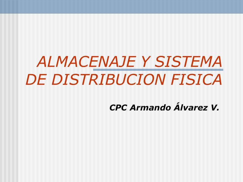 ALMACENAJE Y SISTEMA DE DISTRIBUCION FISICA