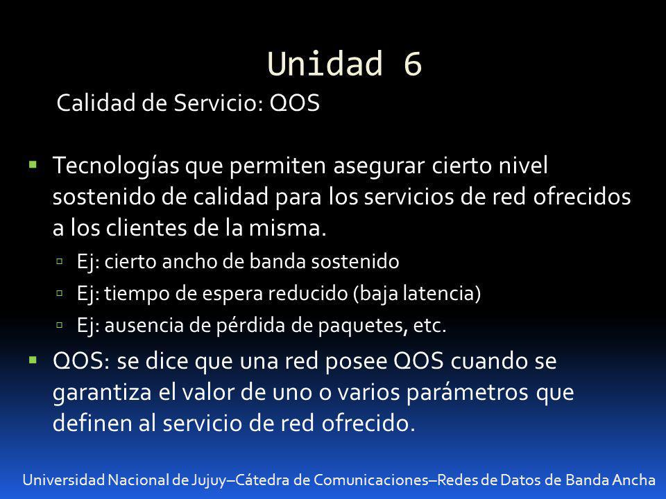 Unidad 6 Calidad de Servicio: QOS