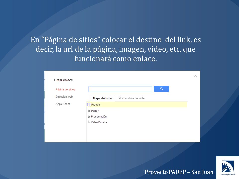 En Página de sitios colocar el destino del link, es decir, la url de la página, imagen, video, etc, que funcionará como enlace.