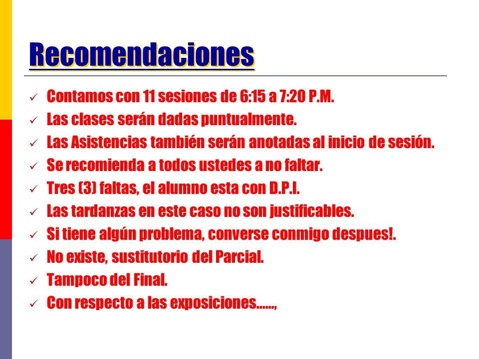 Recomendaciones Contamos con 11 sesiones de 6:15 a 7:20 P.M.