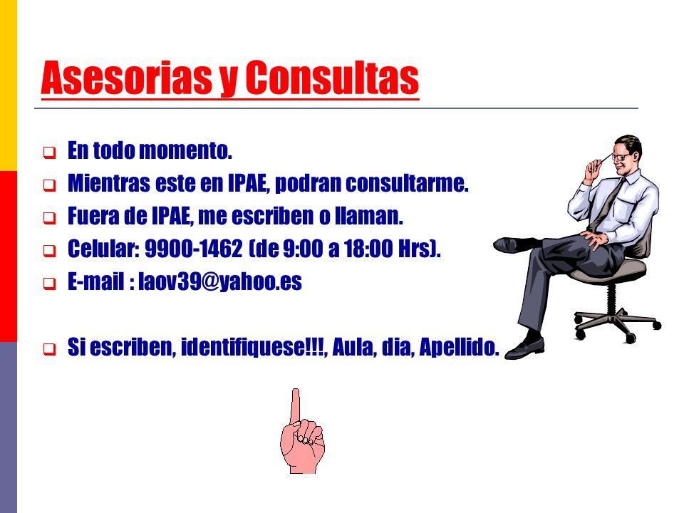 Asesorias y Consultas En todo momento.